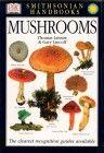Mushrooms – The Smithsonian Handbook