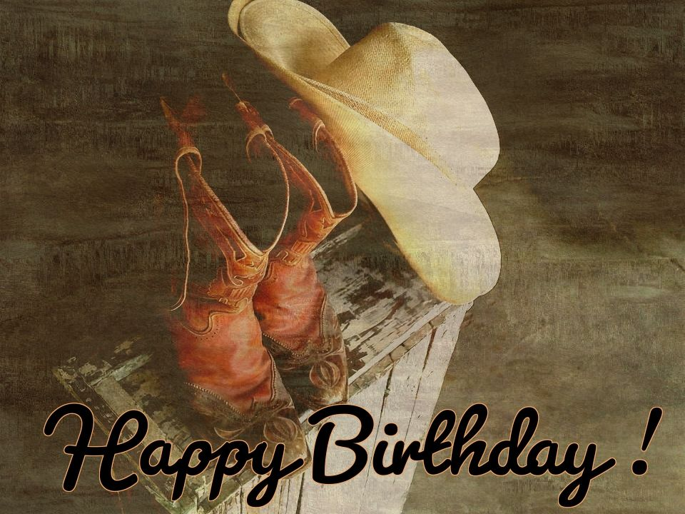 f65089b0a43 Original by lechezz ~ Western  Happy Birthday Western Cowboy Boots  amp  Hat  on old