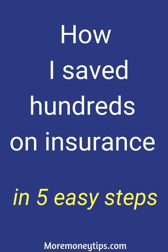 How I saved hundreds on insurance in 5 easy steps. Why ...
