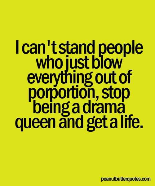 Funny Quotes About Drama Queens | quotes