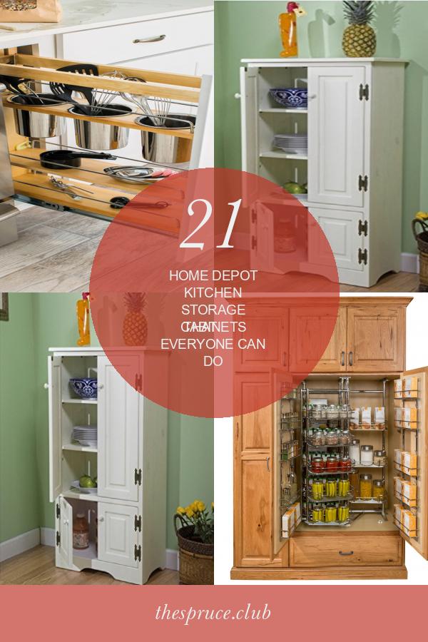21 Fantastic Home Depot Kitchen Storage Cabinets That Everyone Can Do In 2020 Home Depot Kitchen Kitchen Cabinets Home Depot Storage Cabinets