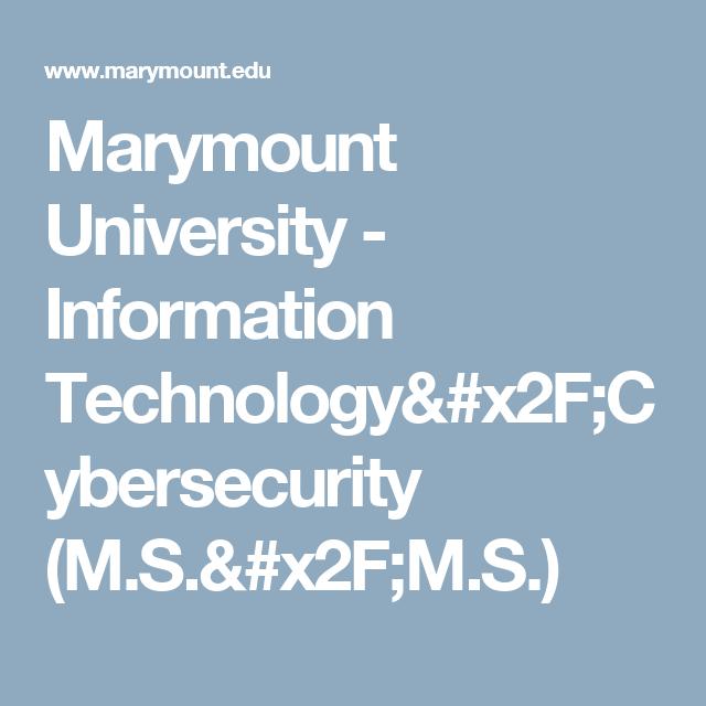 Marymount University Information Technology X2f Cybersecurity M S X2f M S Information Technology Cyber Security Technology
