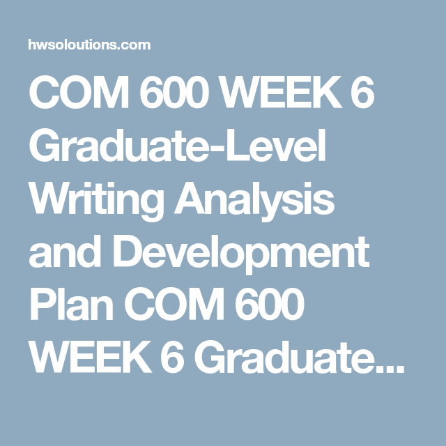 Com  Week  GraduateLevel Writing Analysis And Development