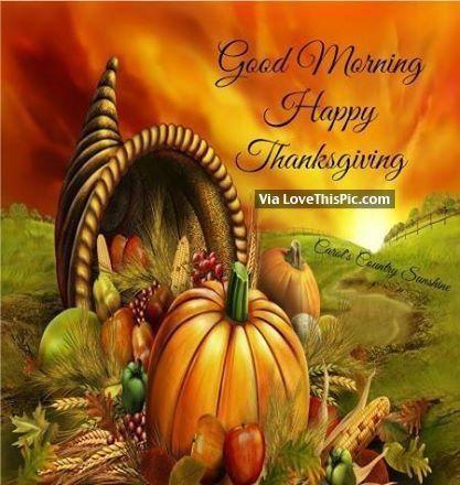 Good Morning Happy Thanksgiving Quotes Thanksgiving Good Morning