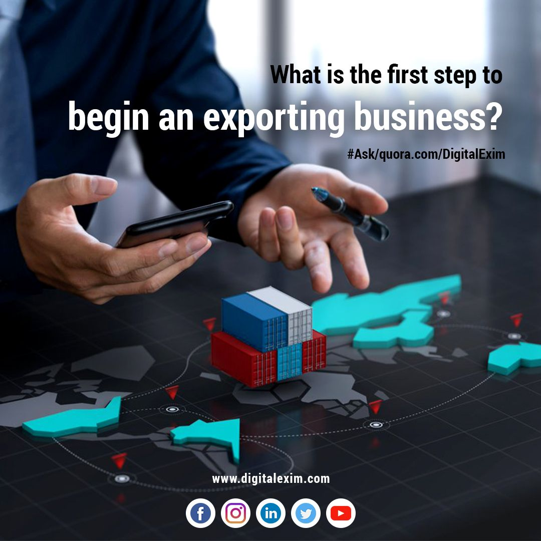 Do you know the First step to start an Export Business?