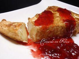 Cocinando con Kisa: Queso brie frito con mermelada de fresa