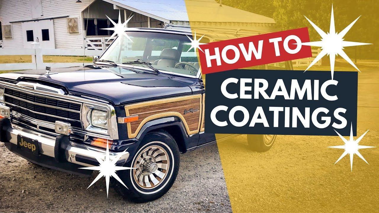 How To Diy Ceramic Coat Your Car Truck Suv Or Jeep Suv Diy Ceramic Jeep