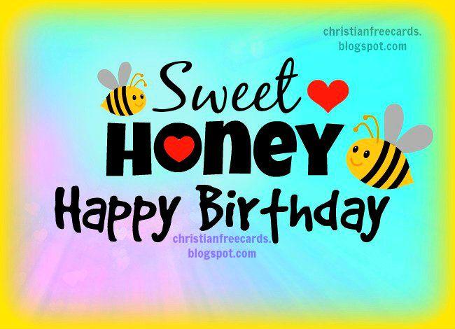 Sweet Honey Happy Birthday Free Christian Cards Birthdays