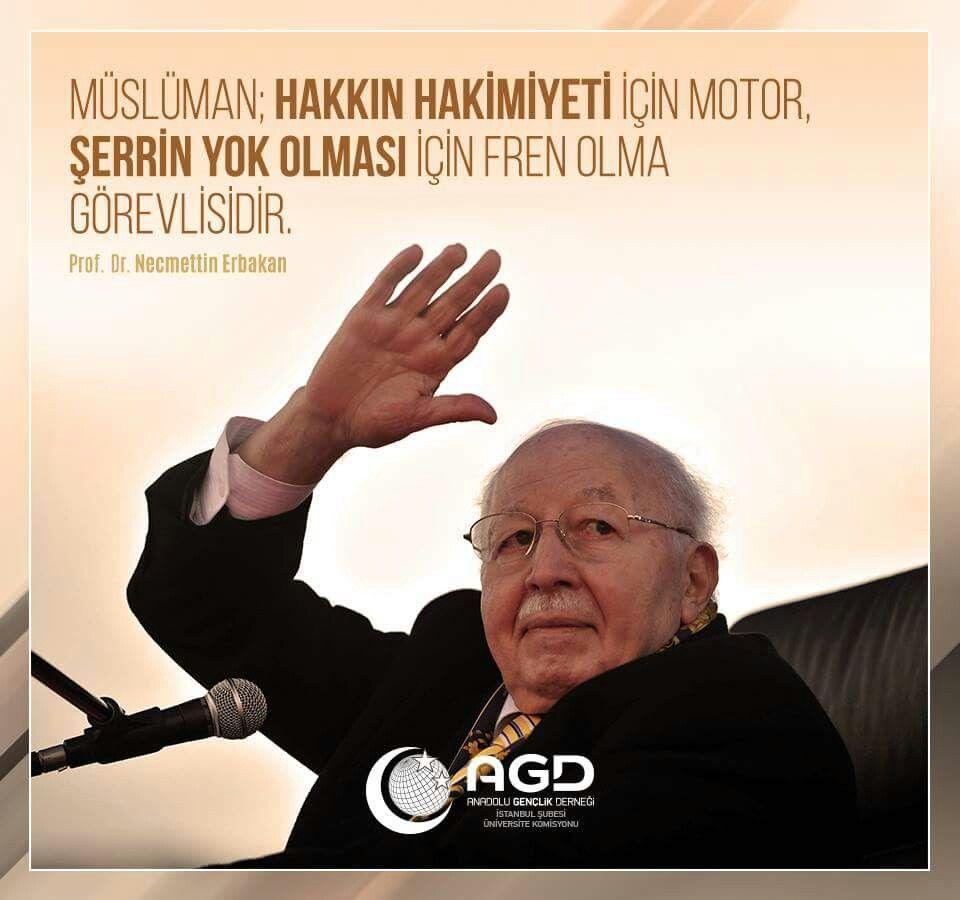 Müslüman; hakkın hakimiyeti için motor, şerrin yok olması için fren olma görevlisidir.   | Prof. Necmettin Erbakan