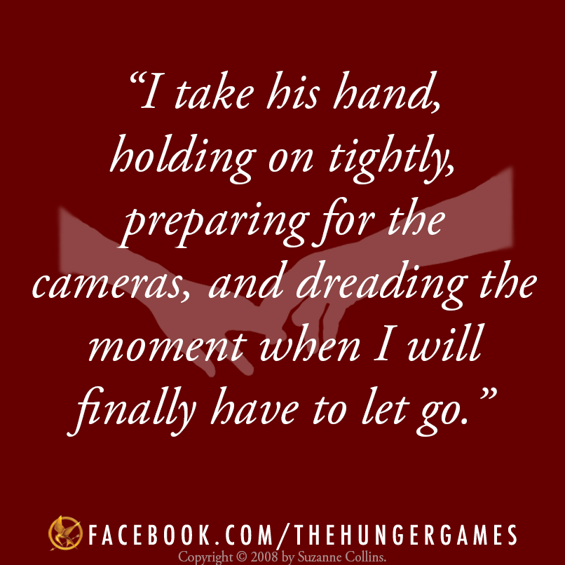 "Hunger Game Quotes Custom Dreading The Moment When I Will Finally Have To Let Go"" This Is One"