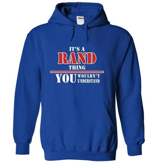 Its a RAND Thing, You Wouldnt Understand! - #tie dye shirt #grafic tee. GET YOURS => https://www.sunfrog.com/Names/Its-a-RAND-Thing-You-Wouldnt-Understand-jipvzzjpih-RoyalBlue-8281477-Hoodie.html?68278