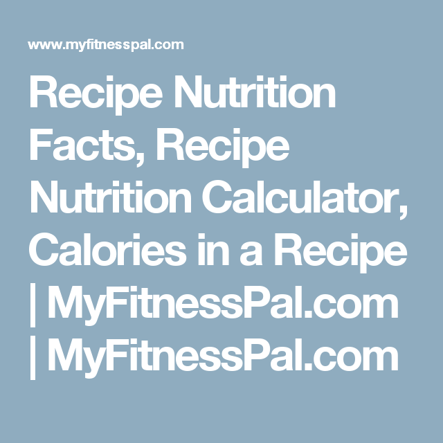 Recipe nutrition facts recipe nutrition calculator calories in a recipe nutrition facts recipe nutrition calculator calories in a recipe myfitnesspal forumfinder Images