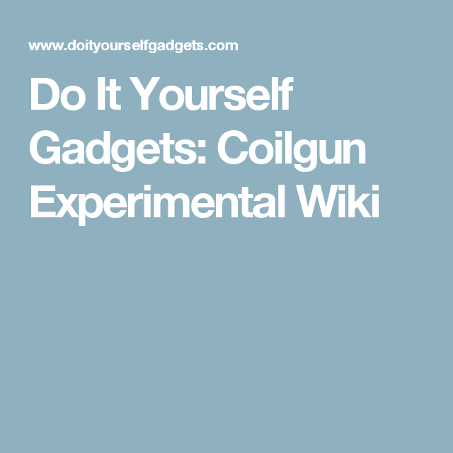 Do it yourself gadgets coilgun experimental wiki tech do it yourself gadgets coilgun experimental wiki solutioingenieria Image collections