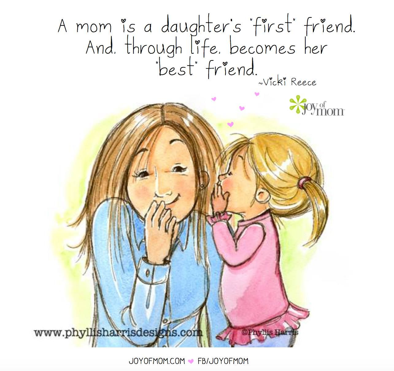 I will always be her Mom first and her best friend second. We keep