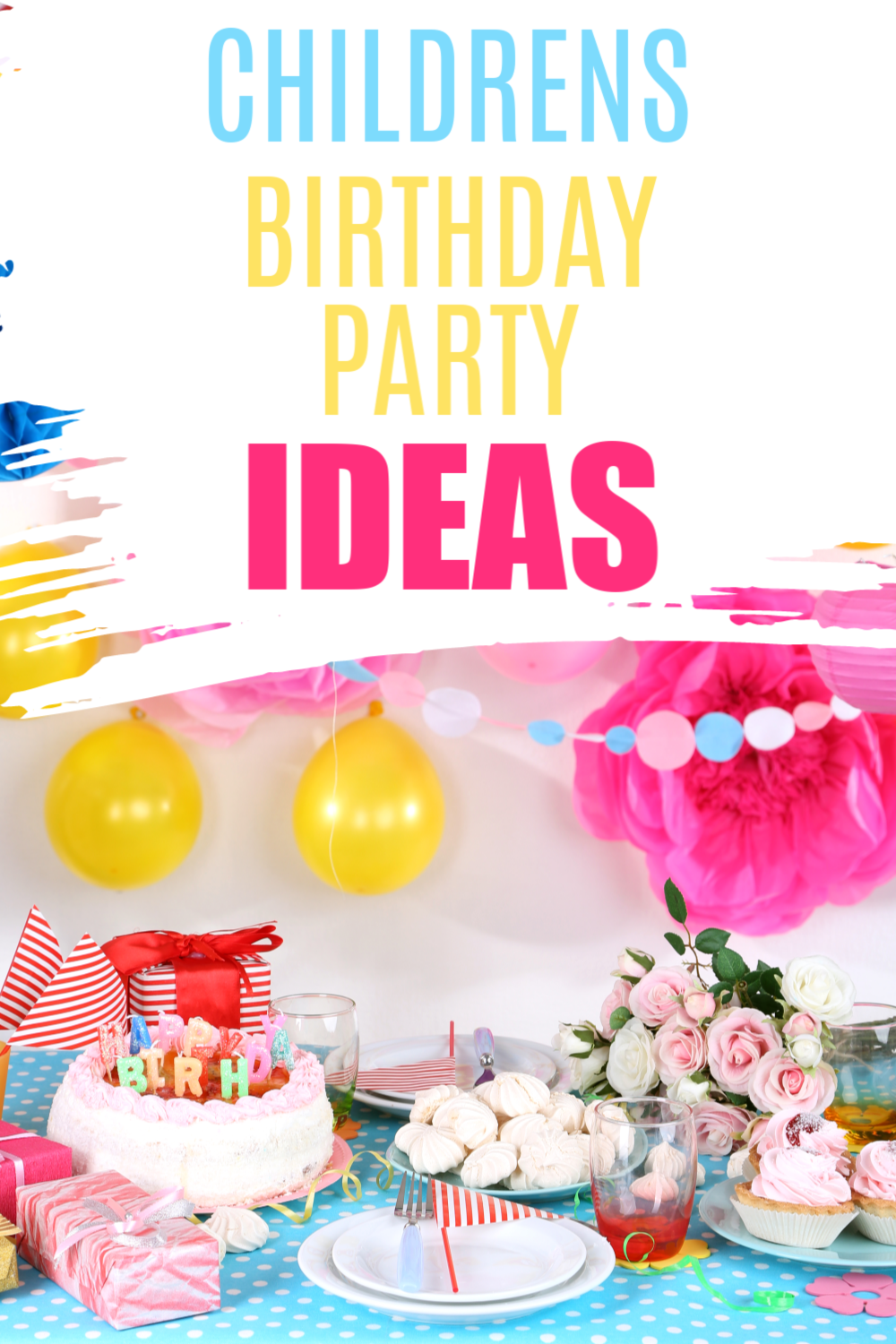 Children S Birthday Party Ideas Decorations Fun Games Food
