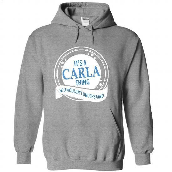 Its A CARLA Thing - #black tshirt #sweater dress outfit. BUY NOW => https://www.sunfrog.com/No-Category/Its-A-CARLA-Thing-4079-SportsGrey-43054476-Hoodie.html?68278