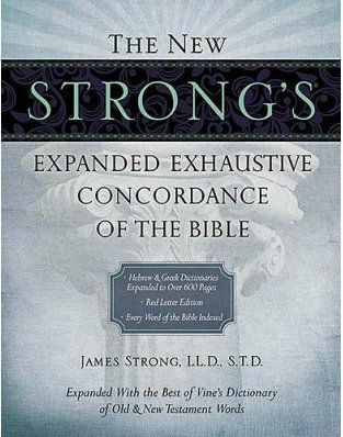 New Strong S Expanded Exhaustive Concordance Ethel Bible