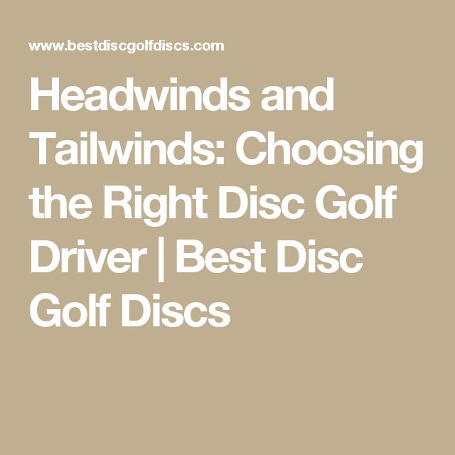 golf disc right bestdiscgolfdiscs headwinds choosing tailwinds driver