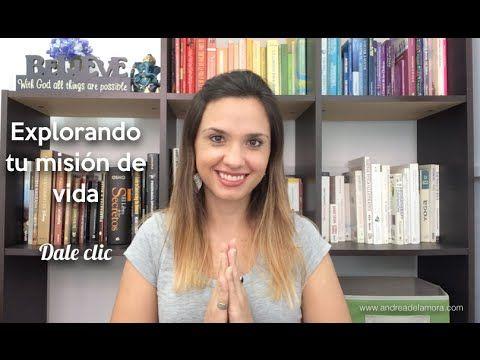 Realizarte en tu misión – Andrea de la Mora