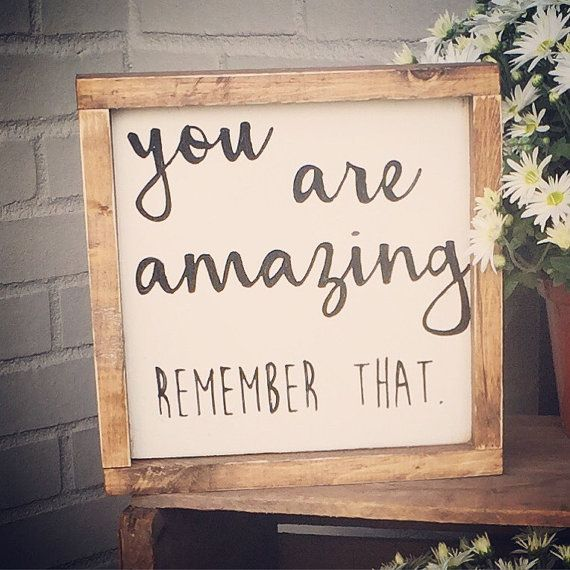 You are amazing. Custom Wooden Signs, Home Decor, Housewarming ...