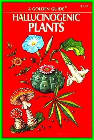 A Golden Guide Hallucinogenic Plants: Richard Evans Schultes