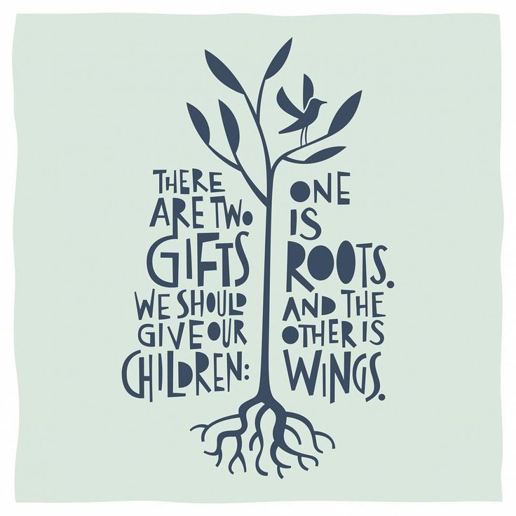 Afbeeldingsresultaat voor there are two things we can give our children one are roots and the other""