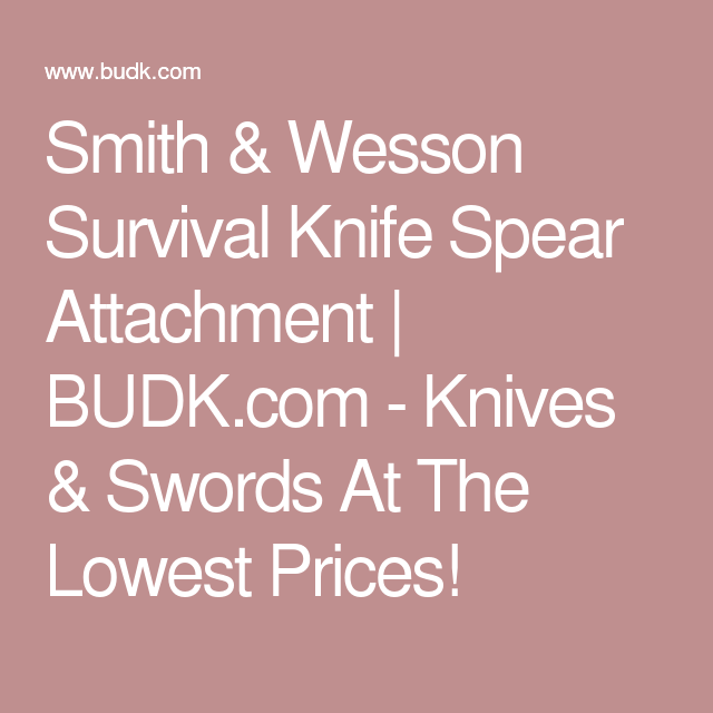 Smith & Wesson Survival Knife Spear Attachment | BUDK.com - Knives & Swords At The Lowest Prices!
