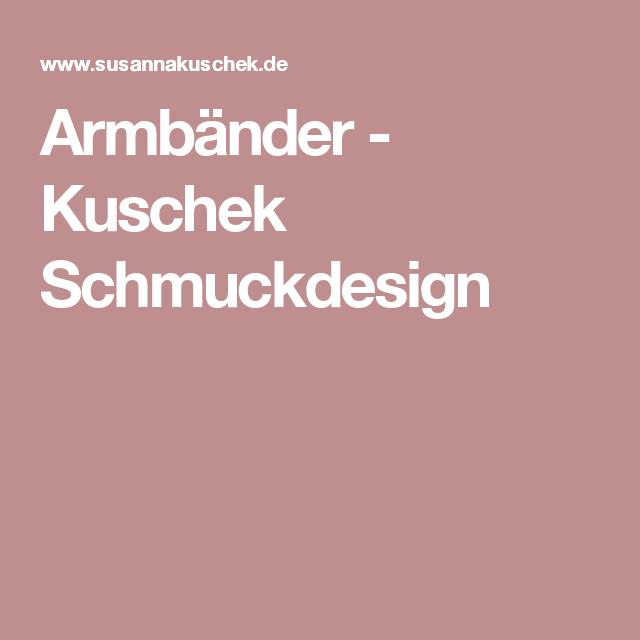 Armbänder - Kuschek Schmuckdesign
