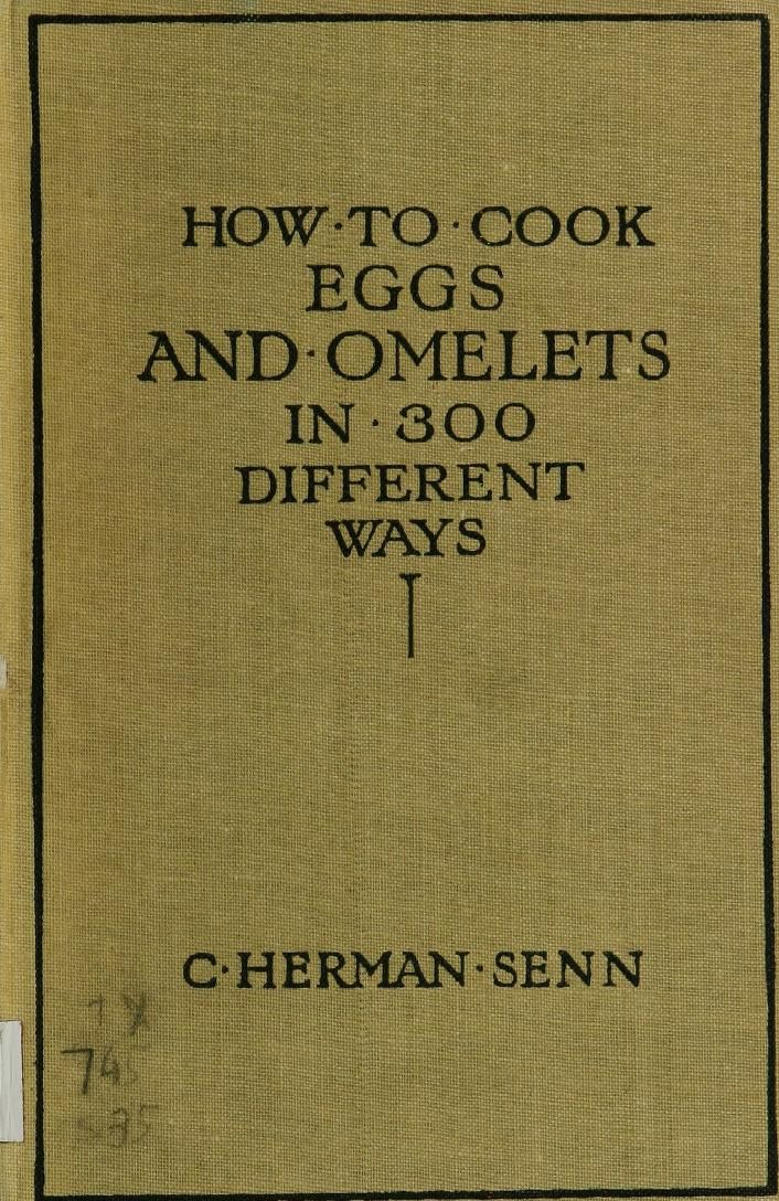 How to cook eggs and omelets in 300 different w...