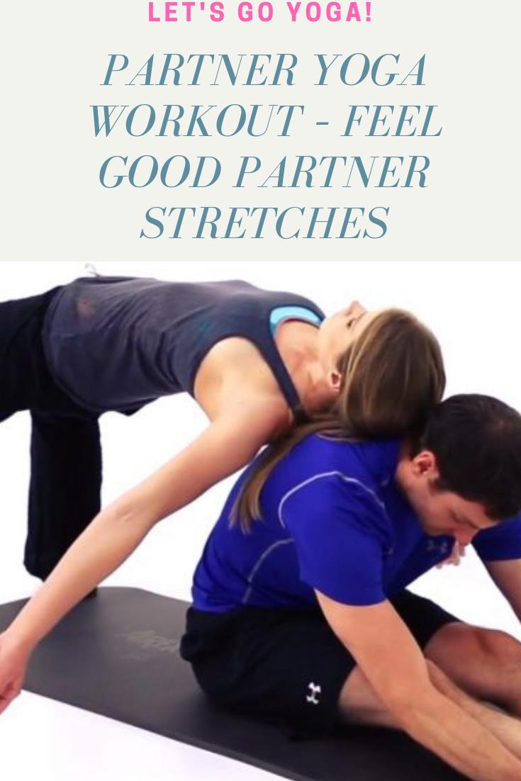 Partner Yoga Workout Feel Good Partner Stretches Toning Stretching Workout Partner Yoga Partner Stretches Partner Workout