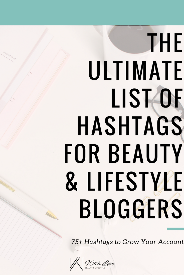 75 hashtags guaranteed to grow your beauty or lifestyle blog 75 hashtags guaranteed to grow your beauty or lifestyle blog with love ccuart Gallery