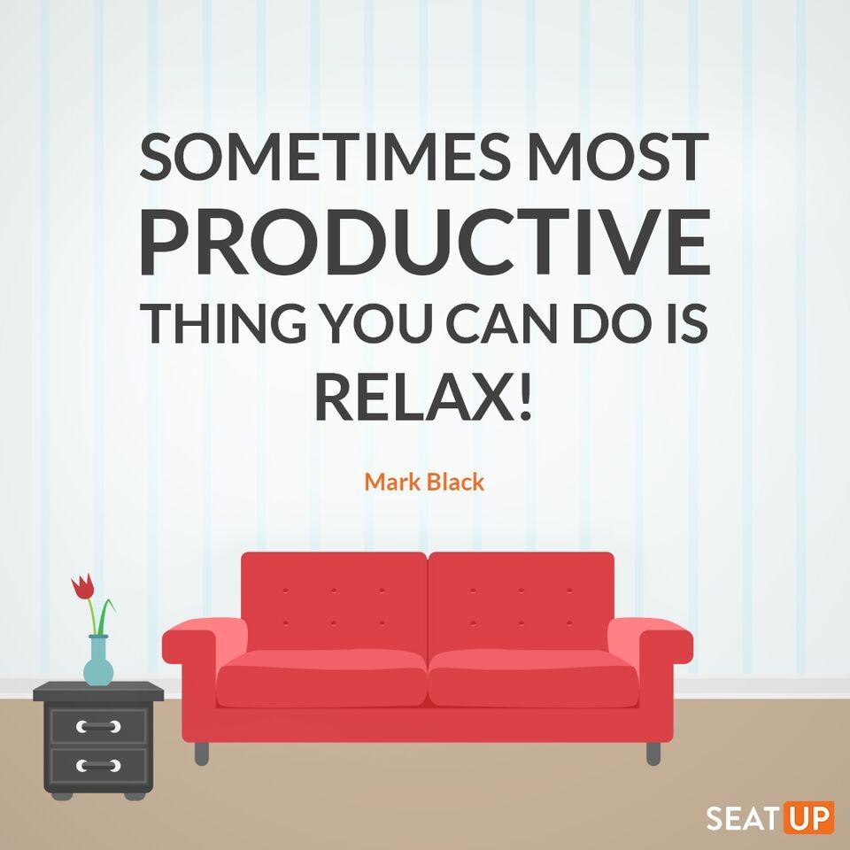 Quotes On Sofa Sometimes The Most Productive Thing You Can Do Is To Sit Back And