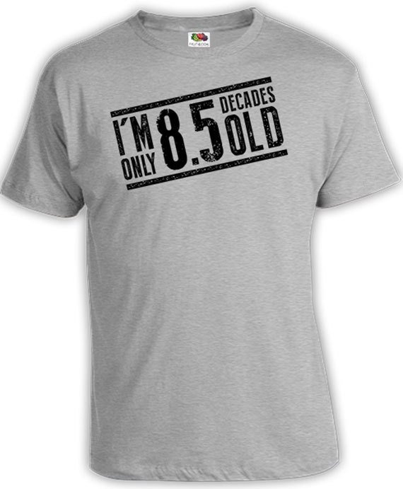 Funny Birthday Shirt 85th Gift Ideas For Men Present 85 Years Old Bday T Im