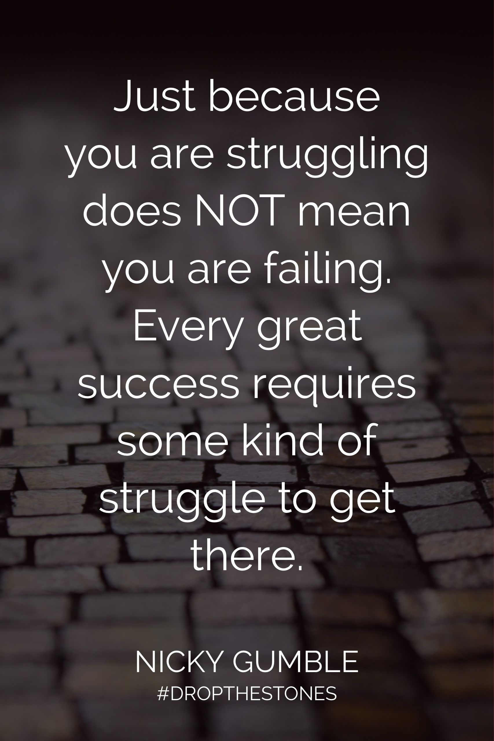 Just Because You Are Struggling Does Not Mean You Are Failing Every Great Success Requires Some Kind Of Strug Struggle Quotes Overcoming Quotes Success Quotes