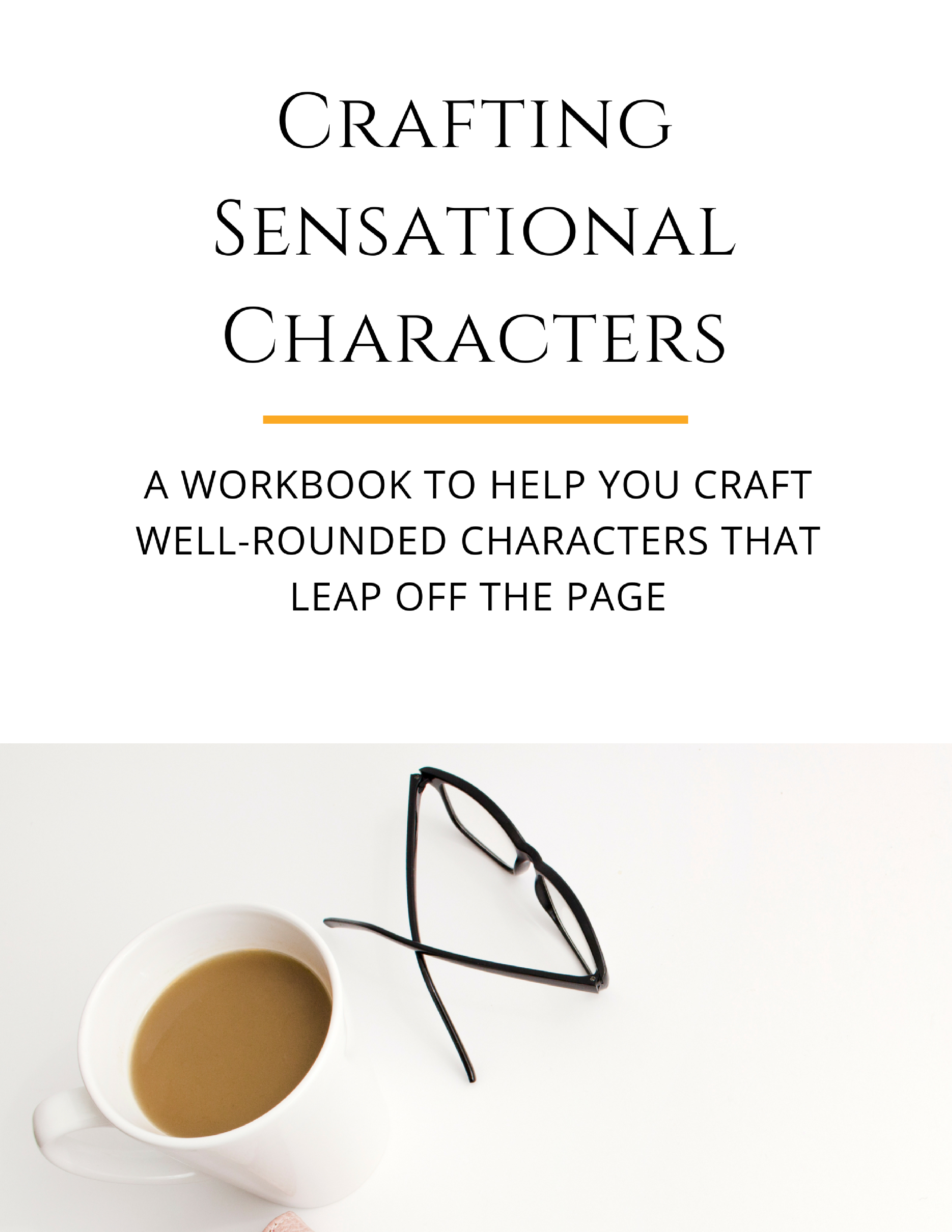 The Crafting Sensational Characters Workbook Helps Writers