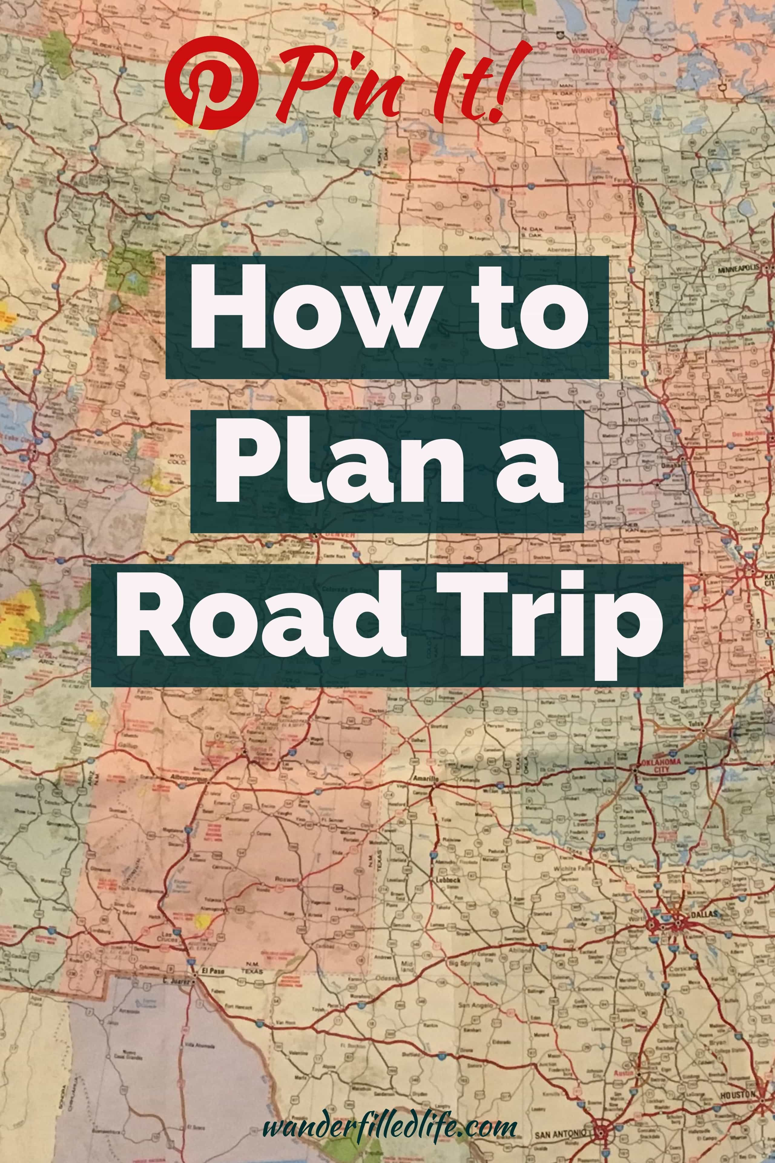 How to Plan a Road Trip: Itinerary, Route, Budget and More