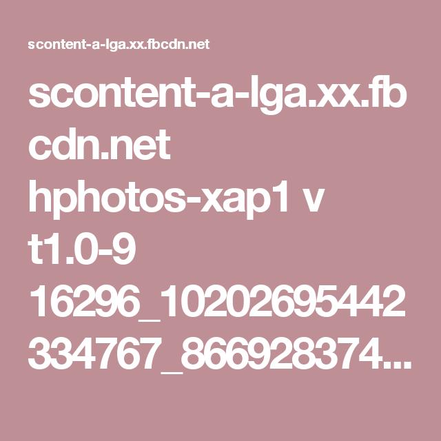 scontent-a-lga.xx.fbcdn.net hphotos-xap1 v t1.0-9 16296_10202695442334767_8669283744989458511_n.jpg?oh=c96f47ba1ce49b9e2025fc5d9cb4da58&oe=54F6E7EC