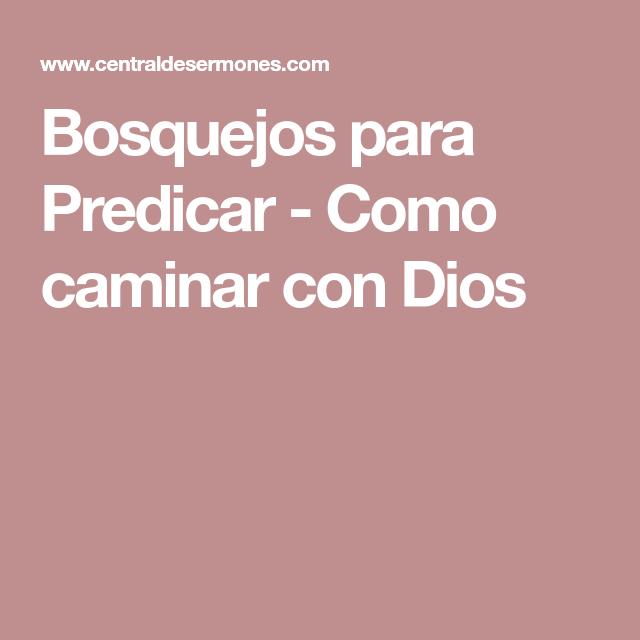 Bosquejos Para Predicar Como Caminar Con Dios Caminar