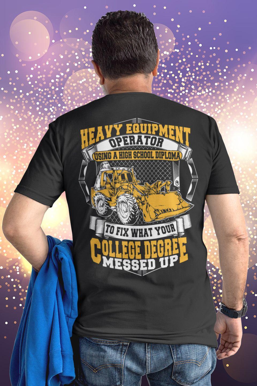 38ec821df Best Shirt For Heavy Equipment Operator - Heavy Equipment Operator Gift -  Design available on Tee Shirt Hoodie Tank Mug Sticker Long Sleeve .
