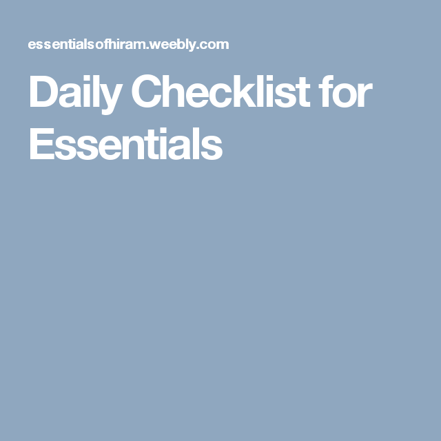 Daily Checklist for Essentials   CC - Essentials   Daily checklist