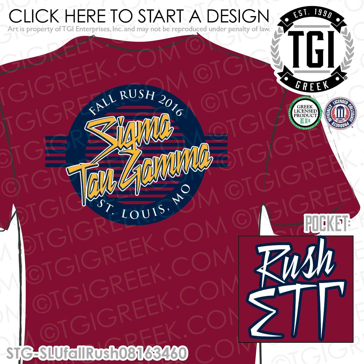 Tgi Greek Sigma Tau Gamma Rush Recruitment Greek Apparel Fraternity T Shirts Sigmataugamma Fra Fraternity Rush Shirts Rush Shirts Fraternity Shirts