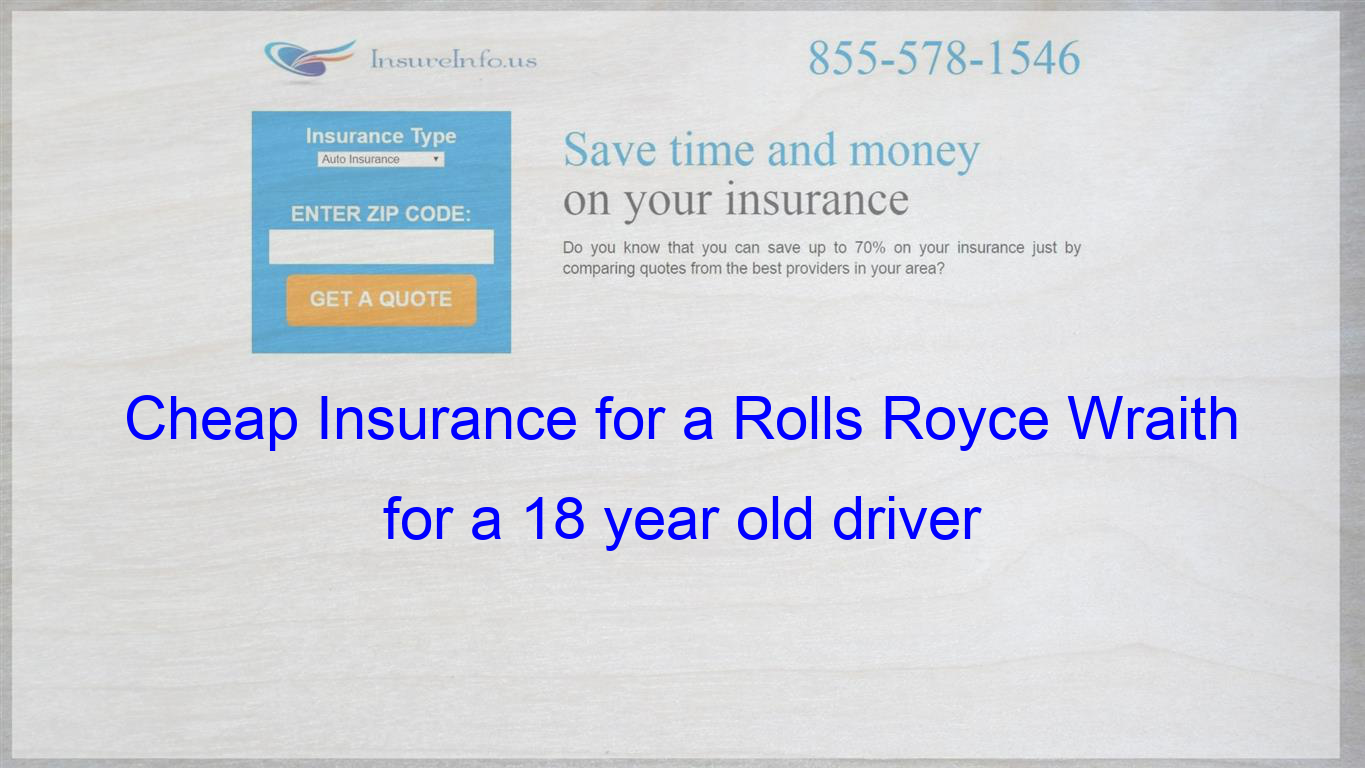 Pin on Cheap Insurance for a Rolls Royce Wraith for a 18