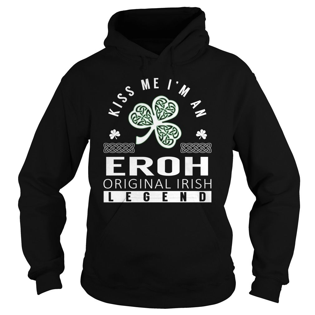 Kiss Me I'm an EROH Original Irish Legend Name Shirts #Eroh