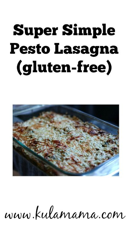 Super Simple Pesto Lasagna from www.kulamama.com.  Gluten-free dinner for kids