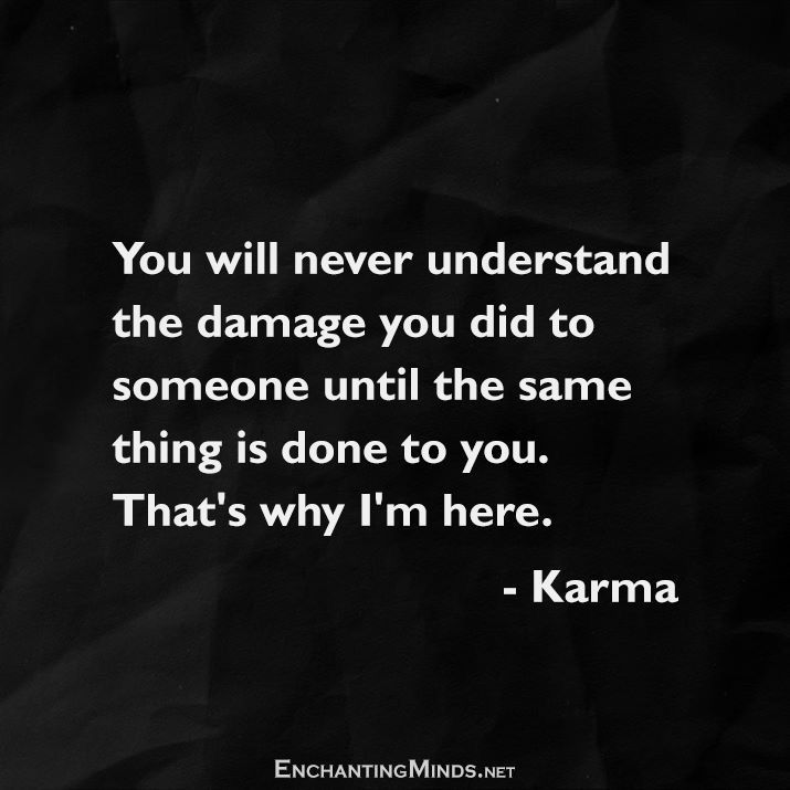 Pin By Michelle Breton Leonard On Words Karma Quotes Karma Memes Adulting Quotes