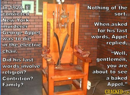 The 45 Most Badass Lines Ever Uttered In Real Life Death Penalty Capital Punishment Electric Chair