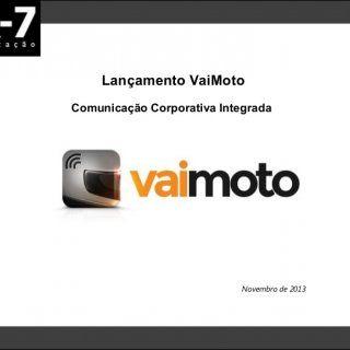 Lançamento VaiMoto Comunicação Corporativa Integrada Novembro de 2013   Cenário • Inspirado nos aplicativos de táxi, Daniel Muniz desenvolveu, na Dcan+m,. http://slidehot.com/resources/case-vaimoto.20520/