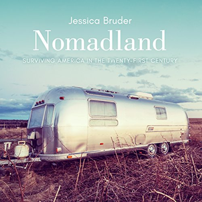 Nomadland Surviving America In The Twenty First Century By Jessica Bruder Highbridge A Division Of Recorded Books In 2020 The Twenties Audio Books America