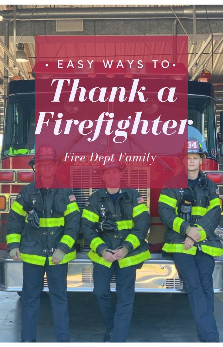 5 ways to thank a firefighter firefighter firefighter