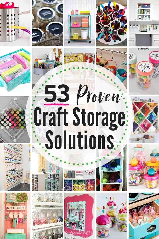 53 Proven Craft Organization Craft Storage Ideas Craft Storage Solutions Craft Organization Organize Craft Supplies